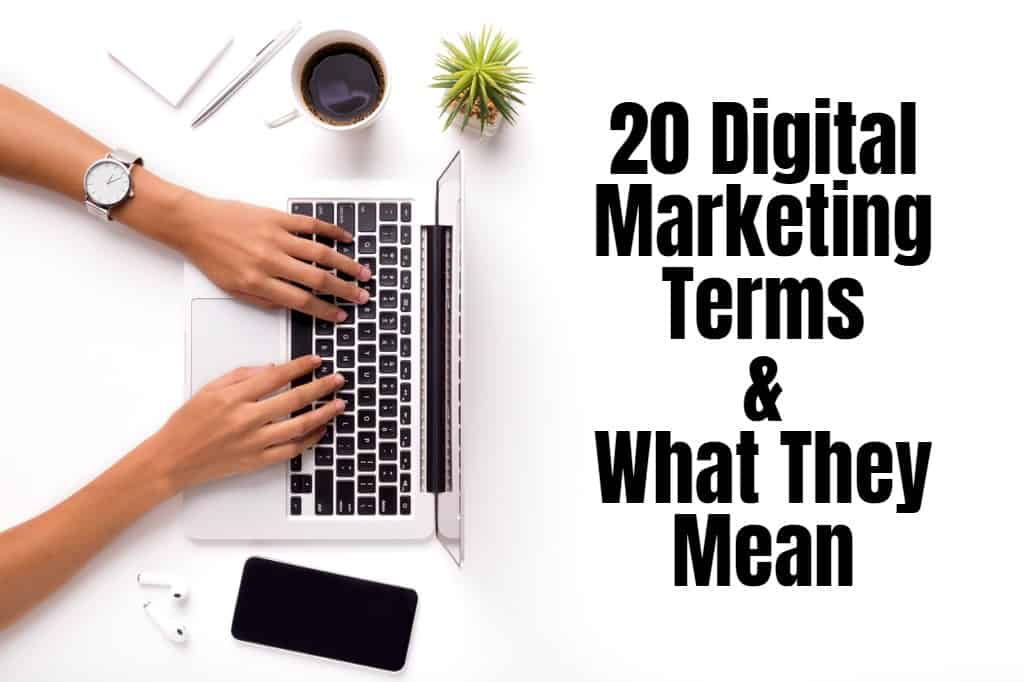 20 Digital Marketing Terms and What They Mean
